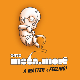 Meta.Morf 2012 - A Matter of Feeling